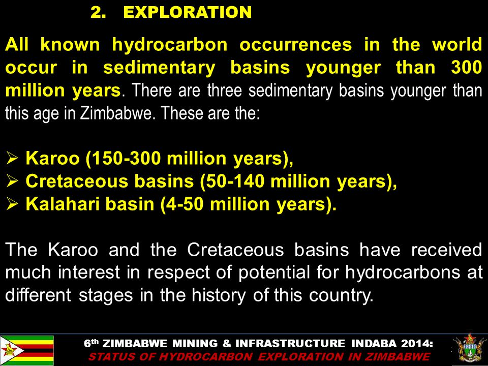 17 2. EXPLORATION All known hydrocarbon occurrences in the world occur in sedimentary basins younger than 300 million years. There are three sedimenta