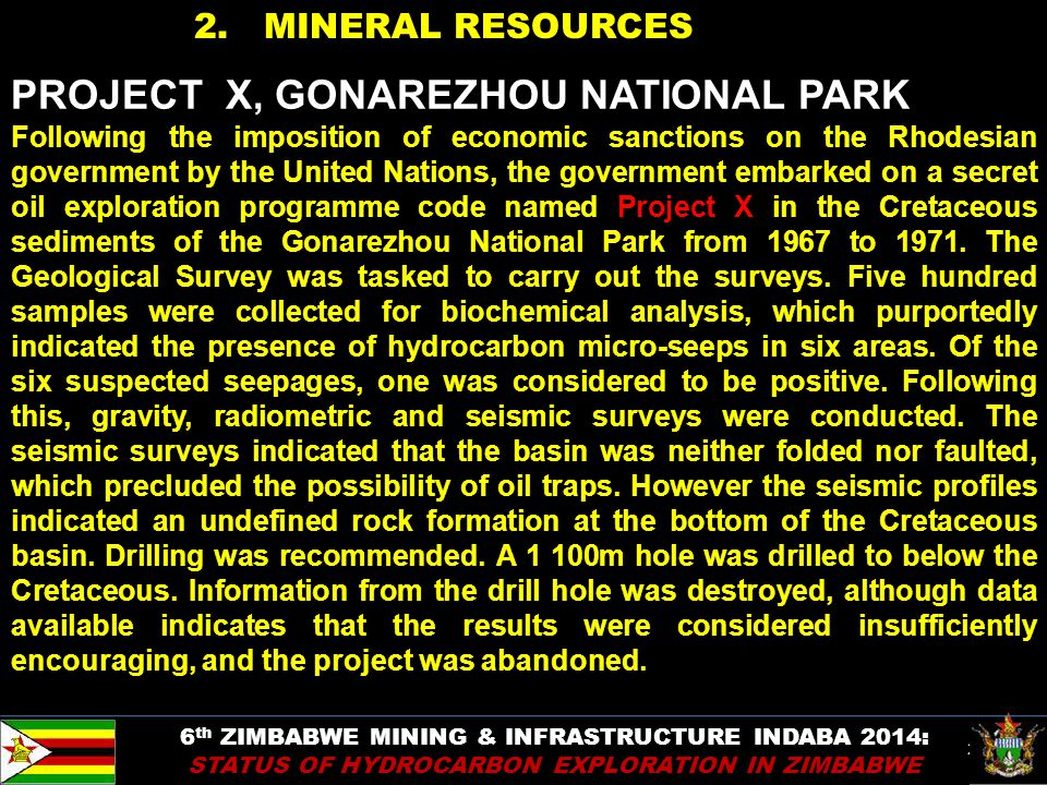 23 2. MINERAL RESOURCES PROJECT X, GONAREZHOU NATIONAL PARK Following the imposition of economic sanctions on the Rhodesian government by the United N