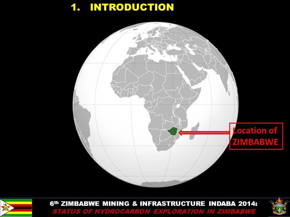 4 1. INTRODUCTION Location of ZIMBABWE 6 th ZIMBABWE MINING & INFRASTRUCTURE INDABA 2014: STATUS OF HYDROCARBON EXPLORATION IN ZIMBABWE