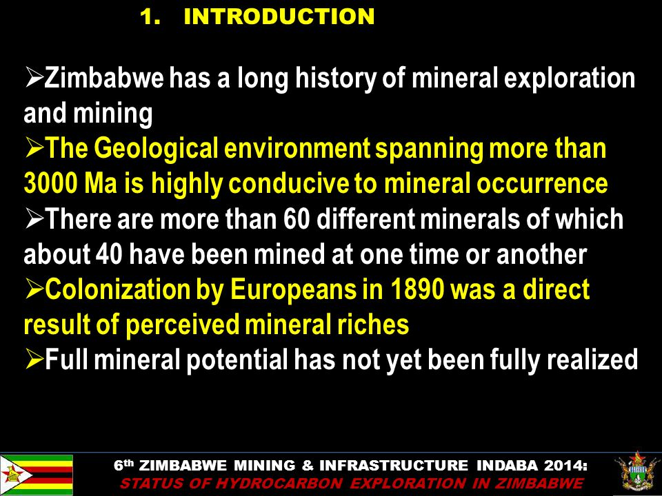 7 1. INTRODUCTION  Zimbabwe has a long history of mineral exploration and mining  The Geological environment spanning more than 3000 Ma is highly co