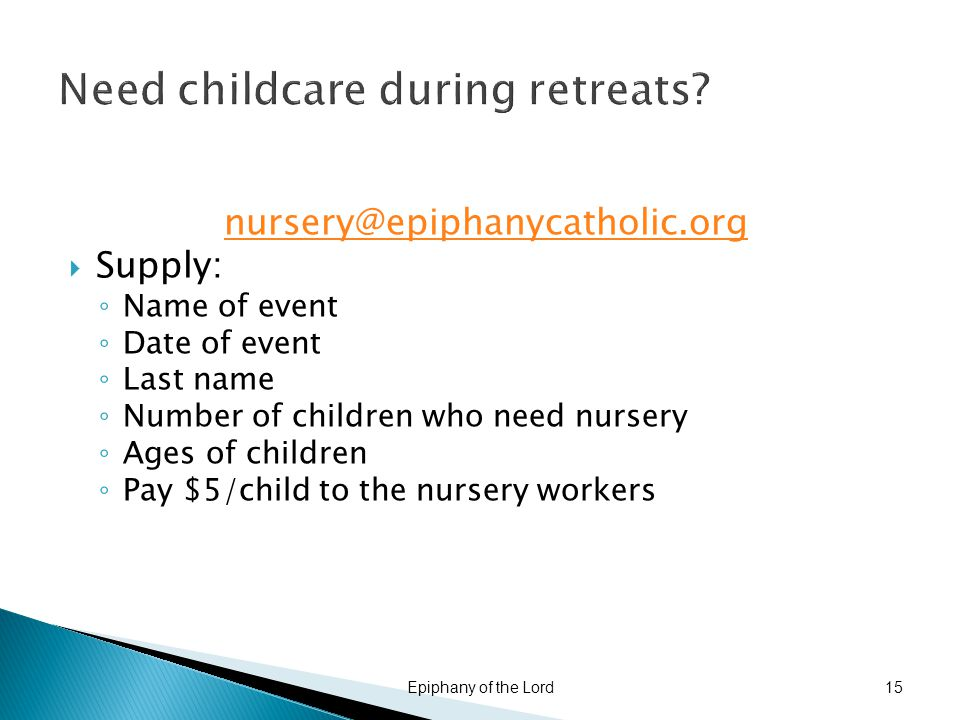 Need childcare during retreats.