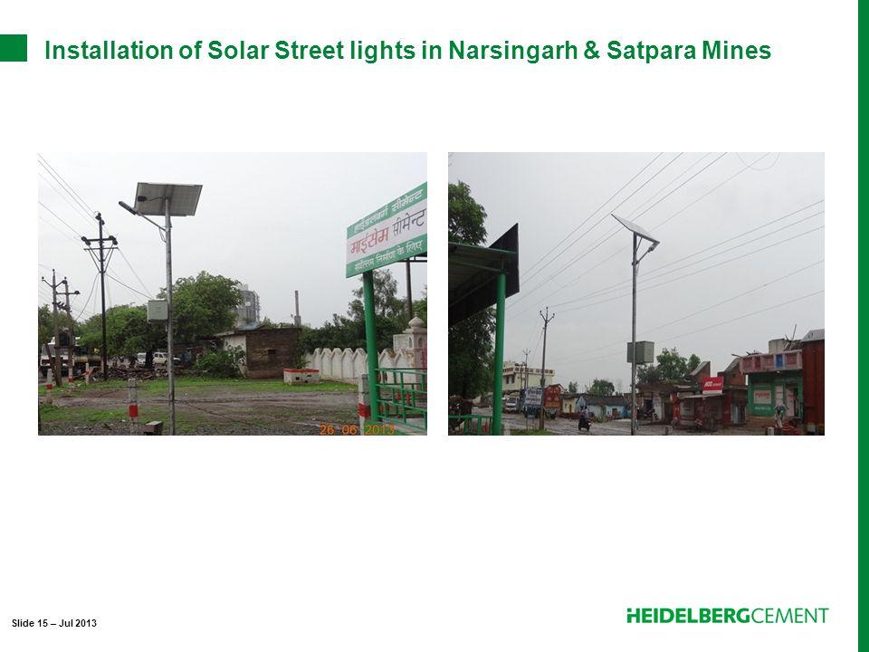 Installation of Solar Street lights in Narsingarh & Satpara Mines Slide 15 – Jul 2013
