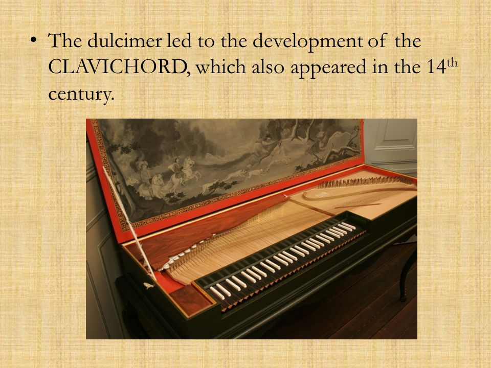 The Clavichord was followed by the… SPINET