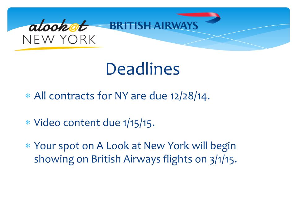 Deadlines  All contracts for NY are due 12/28/14.