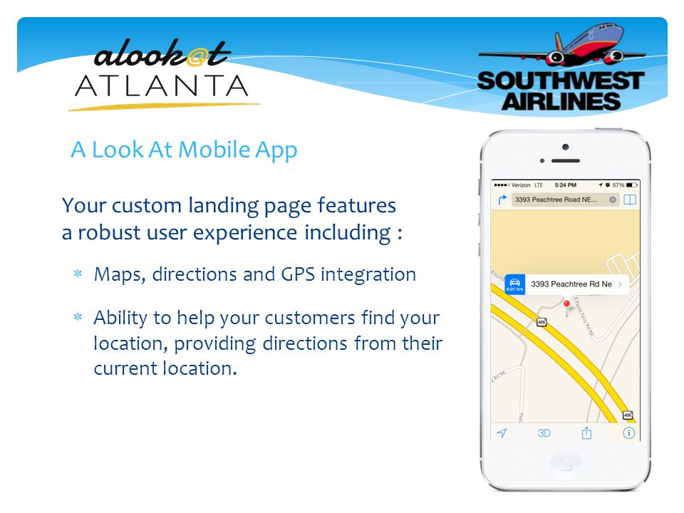 Your custom landing page features a robust user experience including :  Ability to help your customers find your location, providing directions from their current location.