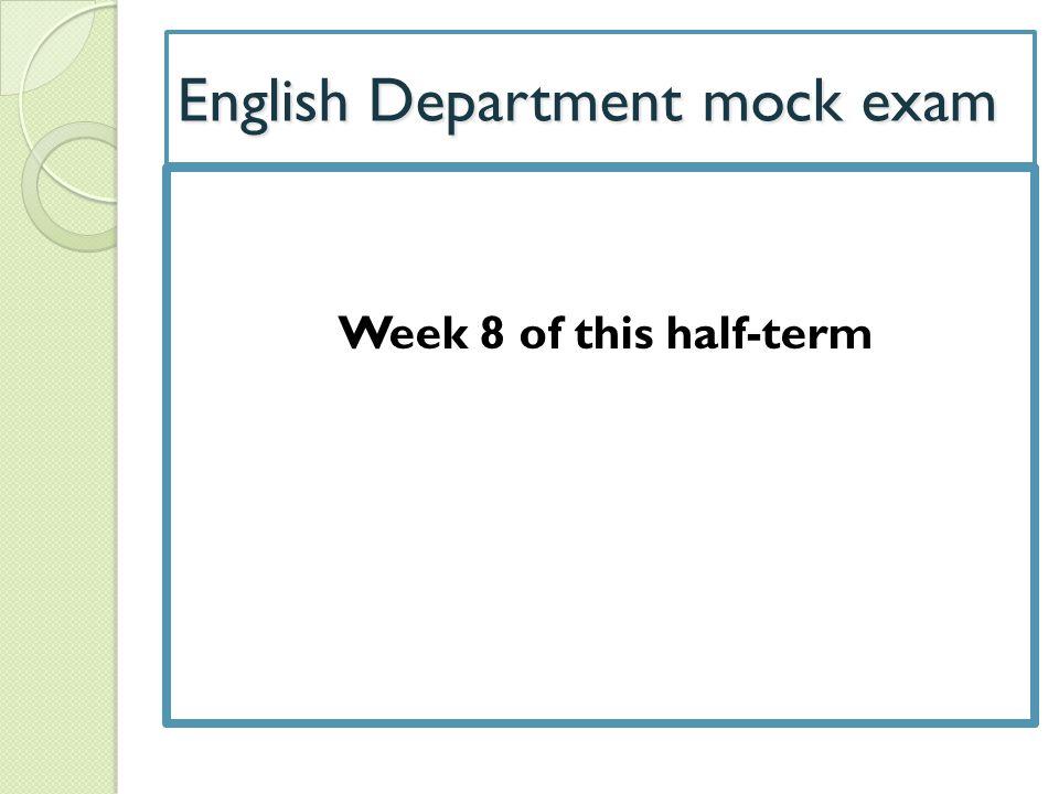 English Department mock exam Week 8 of this half-term