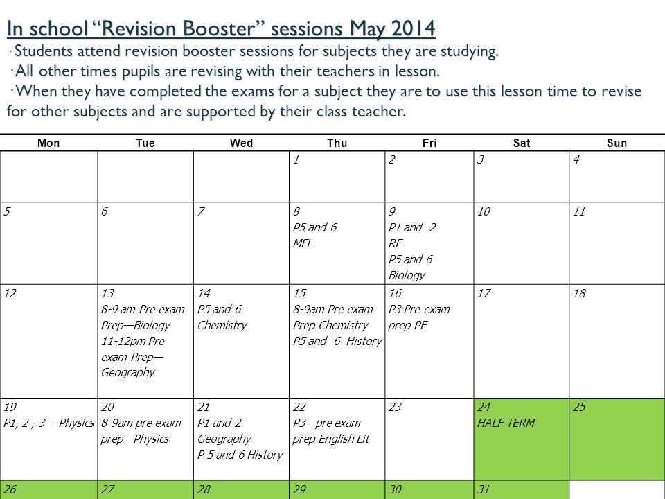 """In school """"Revision Booster"""" sessions May 2014 · Students attend revision booster sessions for subjects they are studying. · All other times pupils ar"""