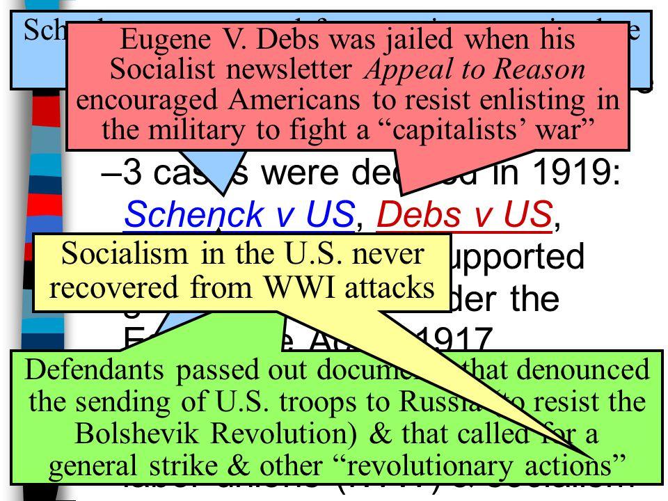 Homefront Censorship ■First Amendment restrictions were upheld by the Supreme Court: –3 cases were decided in 1919: Schenck v US, Debs v US, Abrams v