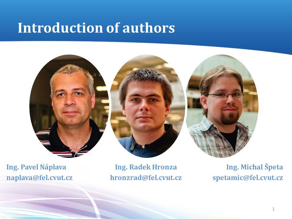 Introduction of authors Ing. Pavel Náplava naplava@fel.cvut.cz Ing.