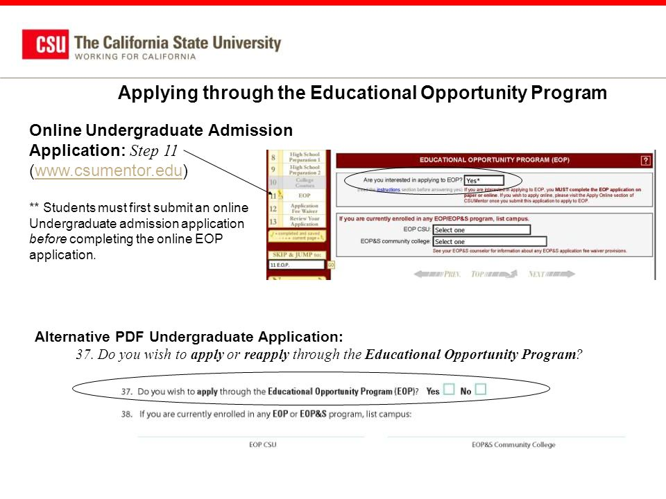 Online Undergraduate Admission Application: Step 11 (www.csumentor.edu)www.csumentor.edu ** Students must first submit an online Undergraduate admission application before completing the online EOP application.