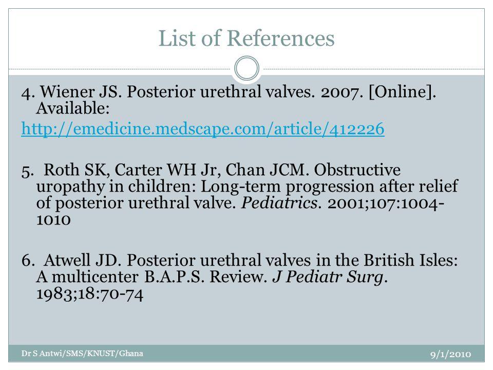 List of References 4. Wiener JS. Posterior urethral valves.