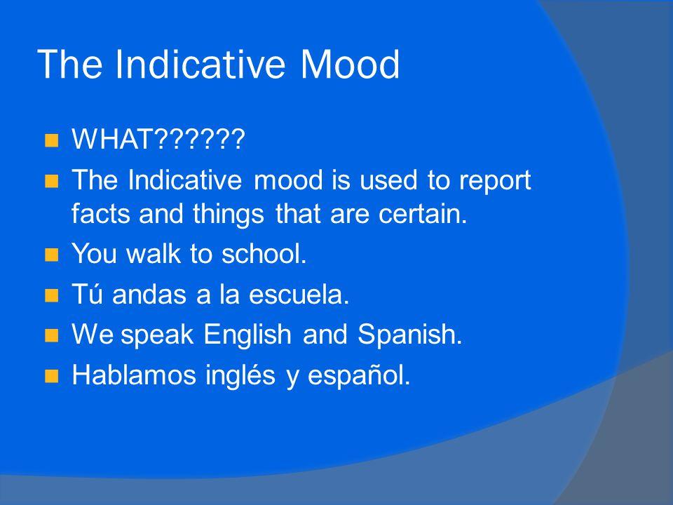 The Subjunctive Mood The subjunctive mood is used to express uncertainties.
