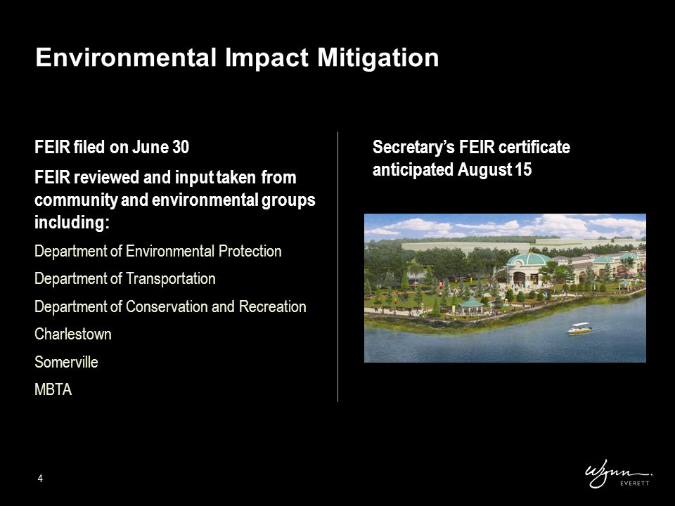 4 FEIR filed on June 30 FEIR reviewed and input taken from community and environmental groups including: Department of Environmental Protection Department of Transportation Department of Conservation and Recreation Charlestown Somerville MBTA Environmental Impact Mitigation 4 Secretary's FEIR certificate anticipated August 15