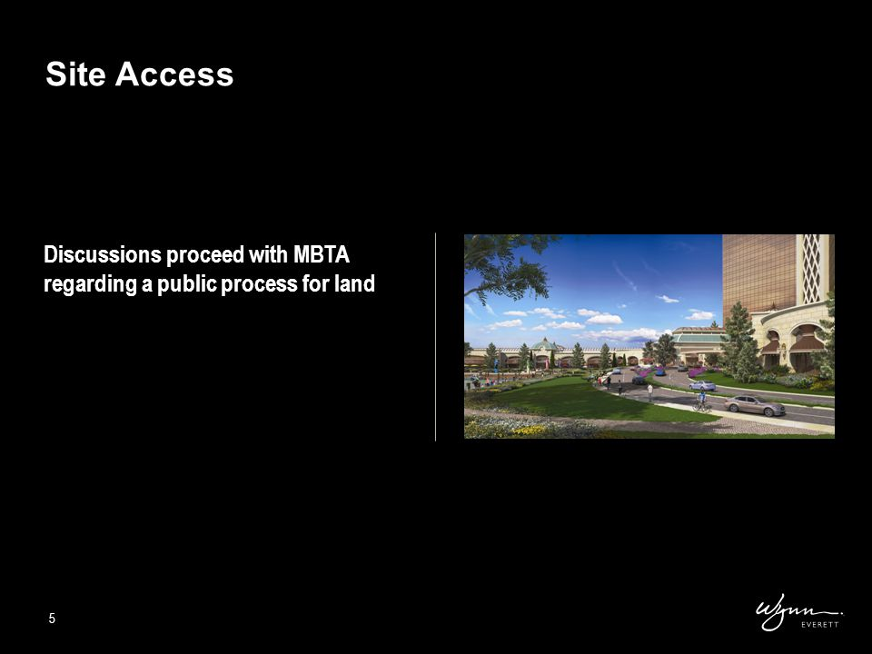5 Discussions proceed with MBTA regarding a public process for land Site Access 5