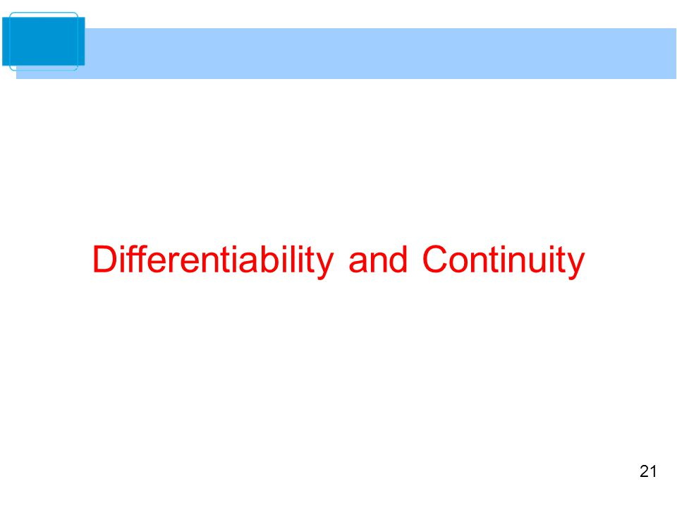 21 Differentiability and Continuity