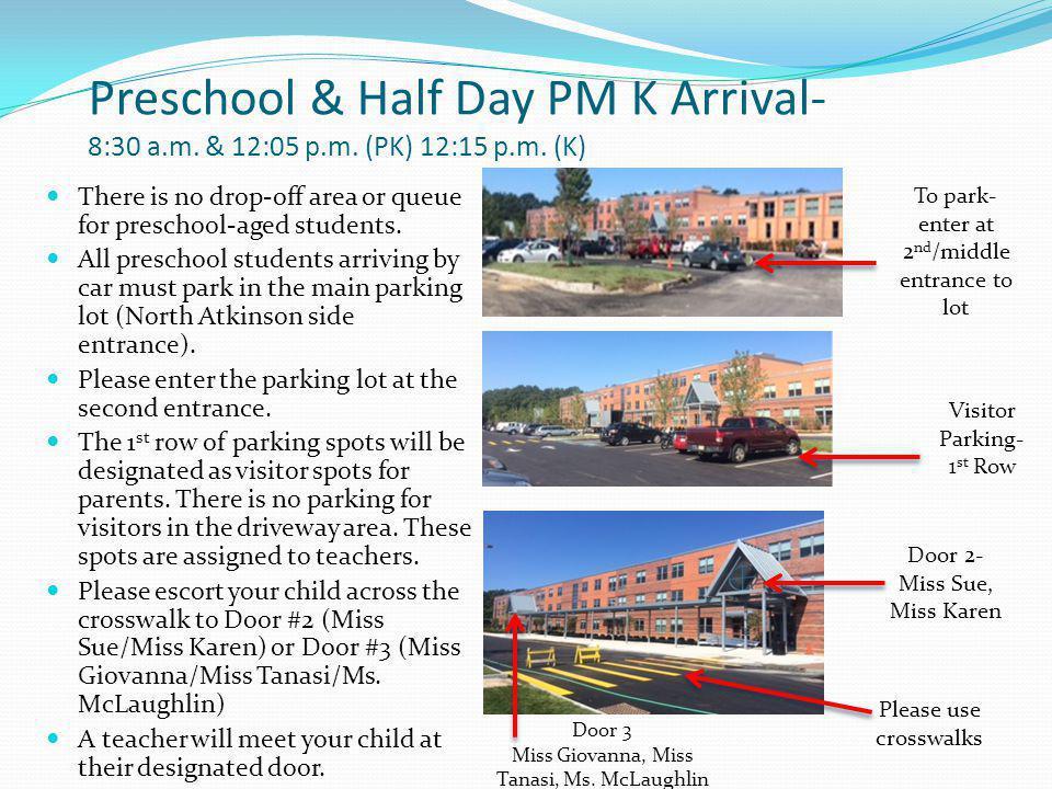 Preschool & Half Day PM K Arrival- 8:30 a.m. & 12:05 p.m.