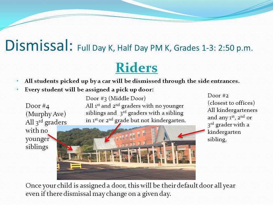 Dismissal: Full Day K, Half Day PM K, Grades 1-3: 2:50 p.m.