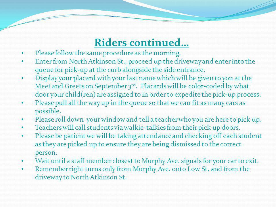 Riders continued… Please follow the same procedure as the morning.
