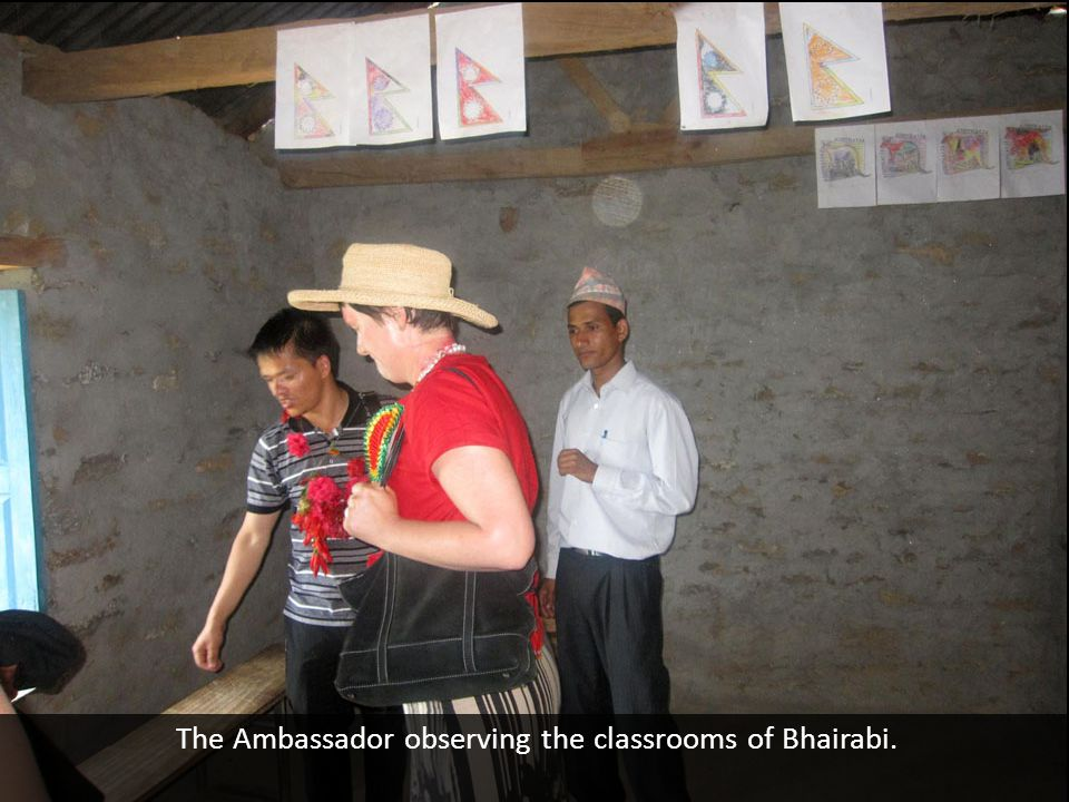 The Ambassador observing the classrooms of Bhairabi.