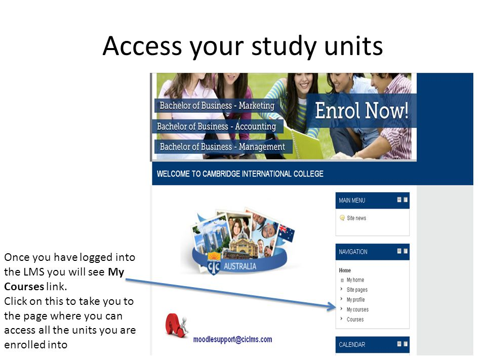 Access your study units Once you have logged into the LMS you will see My Courses link. Click on this to take you to the page where you can access all