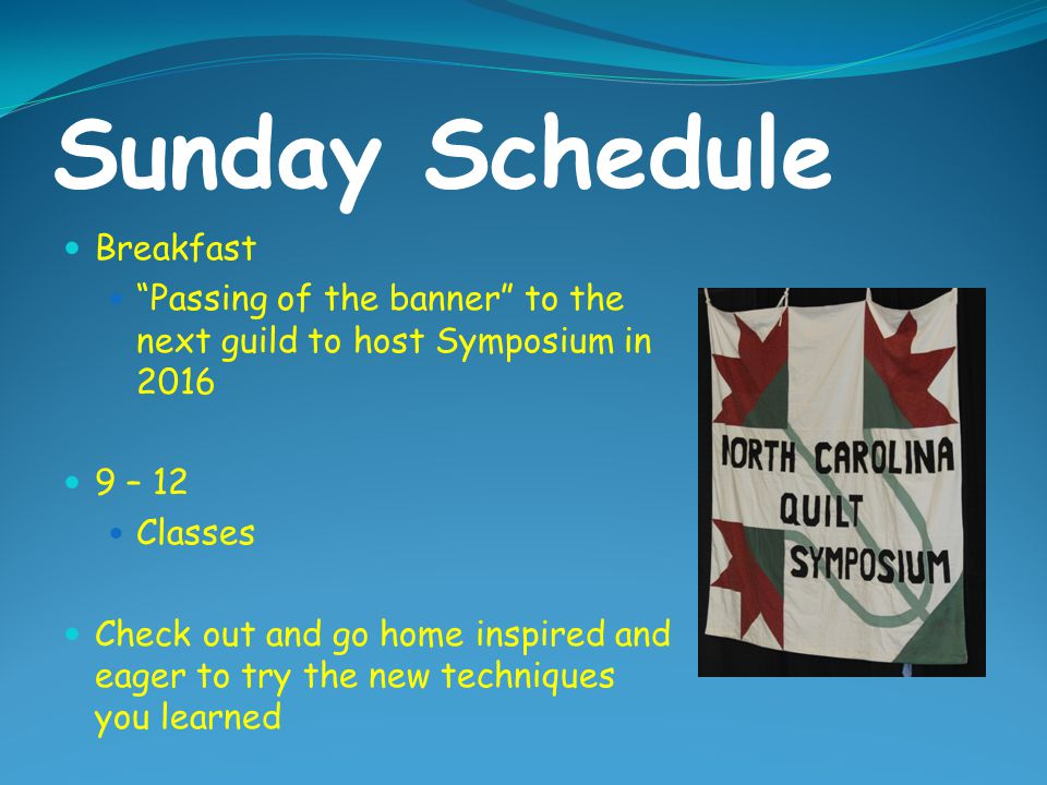 """Saturday Schedule 9 – 12 and 1:30 – 4:30 Classes and Lectures 7 PM """"Live and Learn in the Quilt World"""" with Georgia Bonesteel Scholarship Awards"""