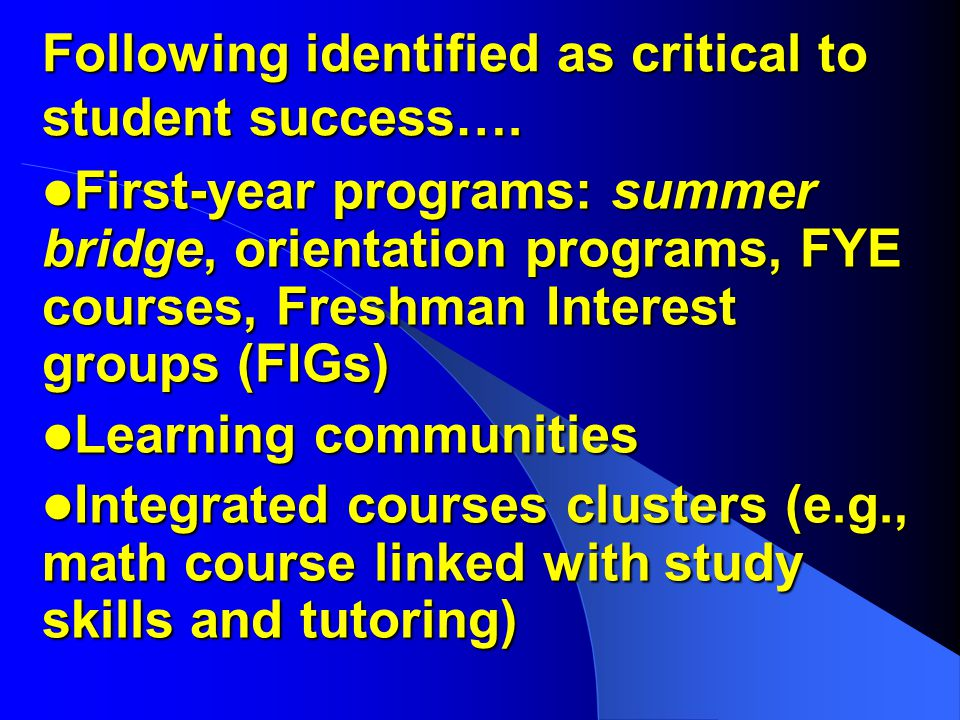 Following identified as critical to student success….