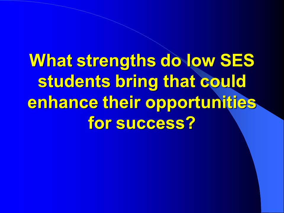 What strengths do low SES students bring that could enhance their opportunities for success