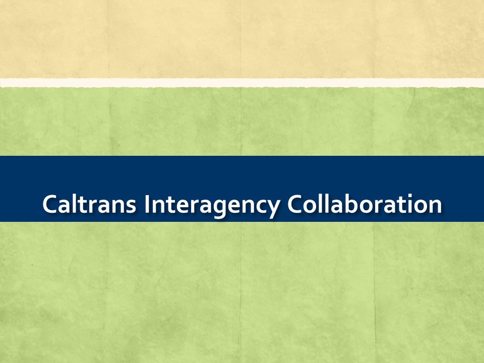 Caltrans Interagency Collaboration