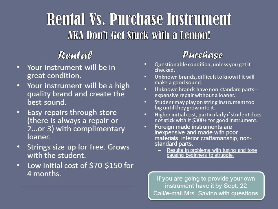 If you are going to provide your own instrument have it by Sept. 22 Call/e-mail Mrs. Savino with questions If you are going to provide your own instru