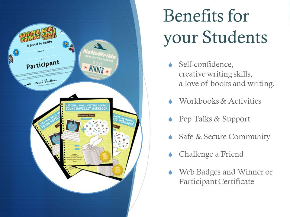 Benefits for Your School  Develop your students self-confidence, community spirit, creative writing skills, and a love of books, early literacy, and writing.