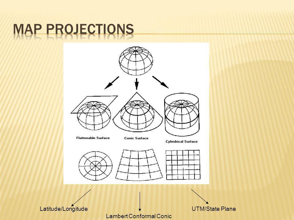 Latitude/Longitude Lambert Conformal Conic UTM/State Plane