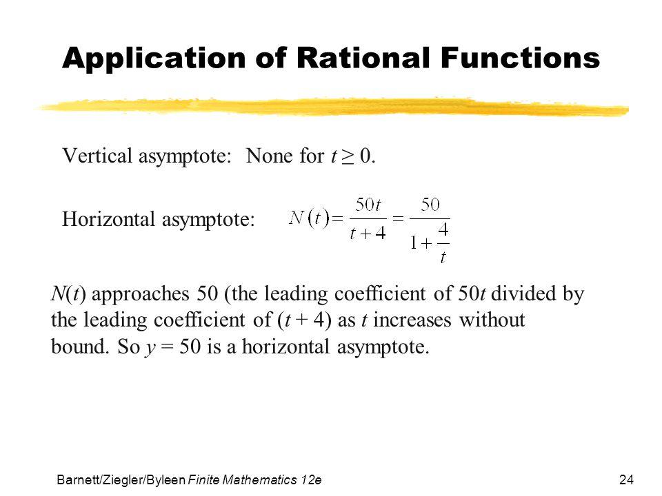 24 Barnett/Ziegler/Byleen Finite Mathematics 12e Application of Rational Functions Vertical asymptote: None for t ≥ 0.