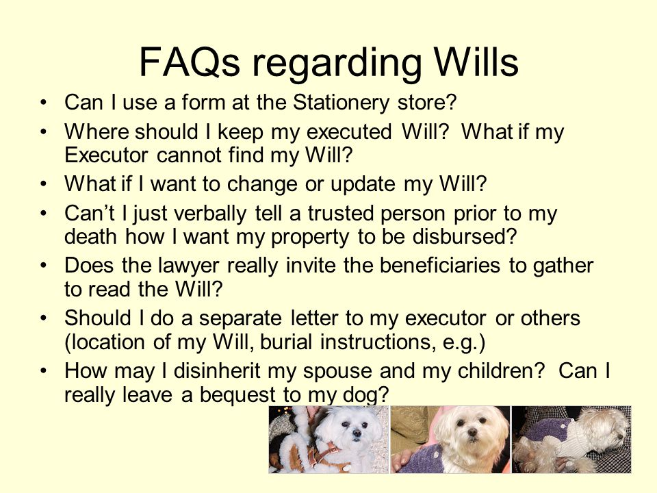 FAQs regarding Wills Can I use a form at the Stationery store.