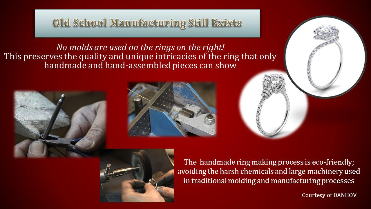 Courtesy of DANHOV No molds are used on the rings on the right.
