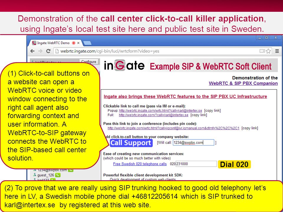10 Demonstration of the call center click-to-call killer application, using Ingate's local test site here and public test site in Sweden. (1) Click-to