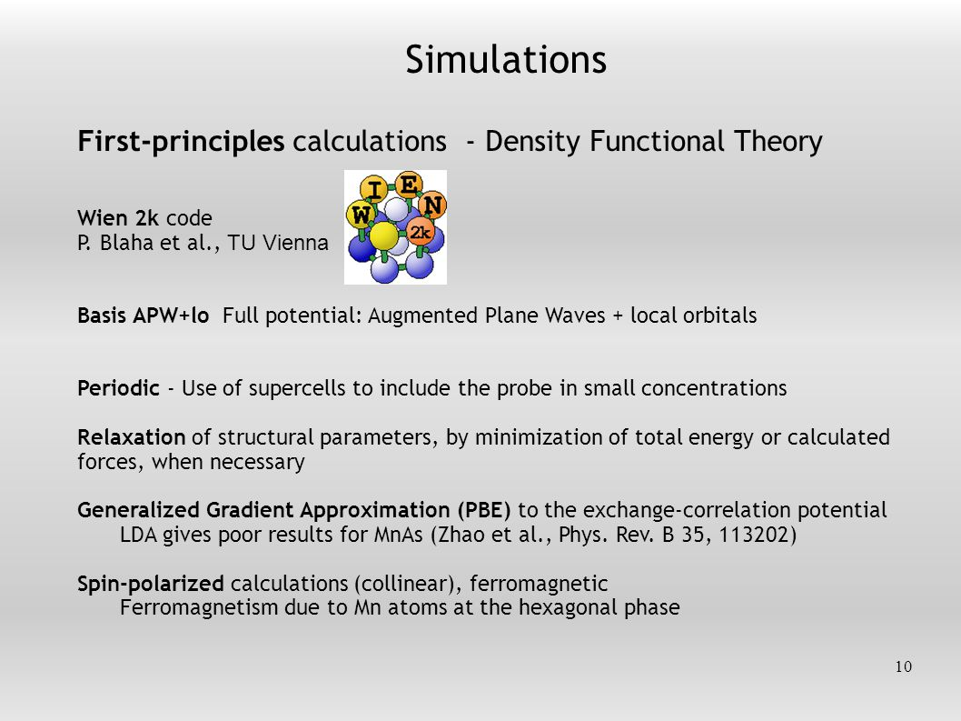 Simulations First-principles calculations - Density Functional Theory Wien 2k code P.