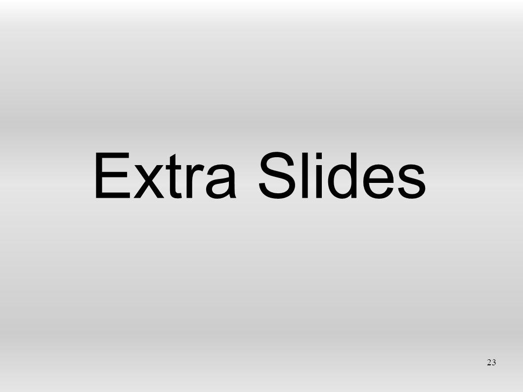 Extra Slides 23