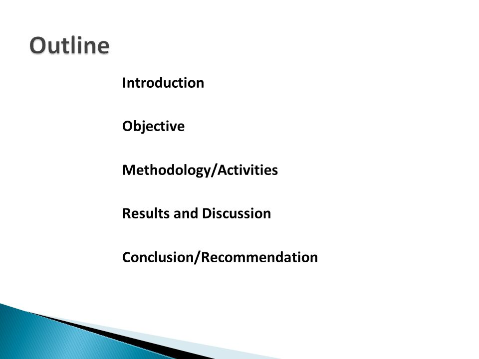 Introduction Objective Methodology/Activities Results and Discussion Conclusion/Recommendation