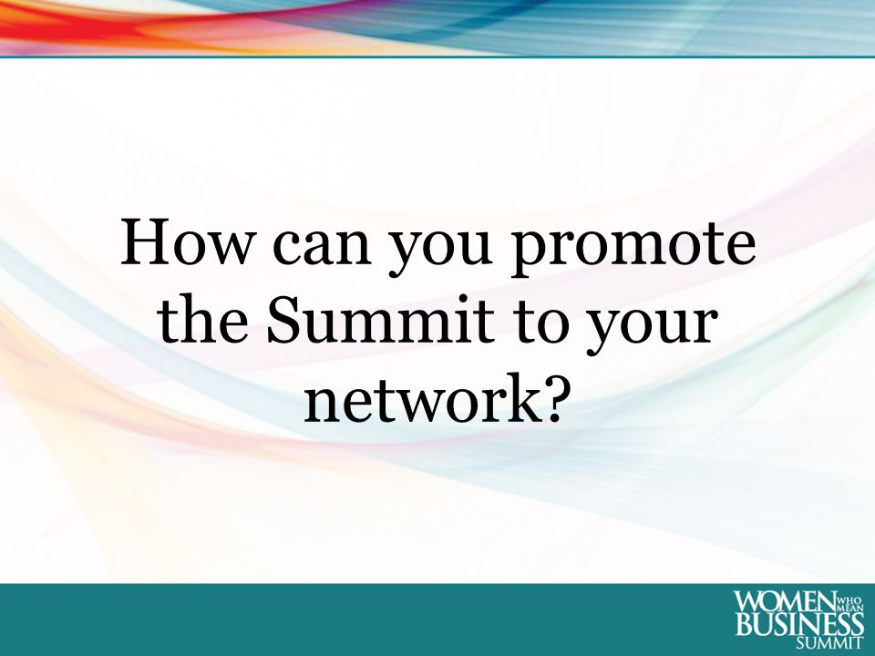 How can you promote the Summit to your network?