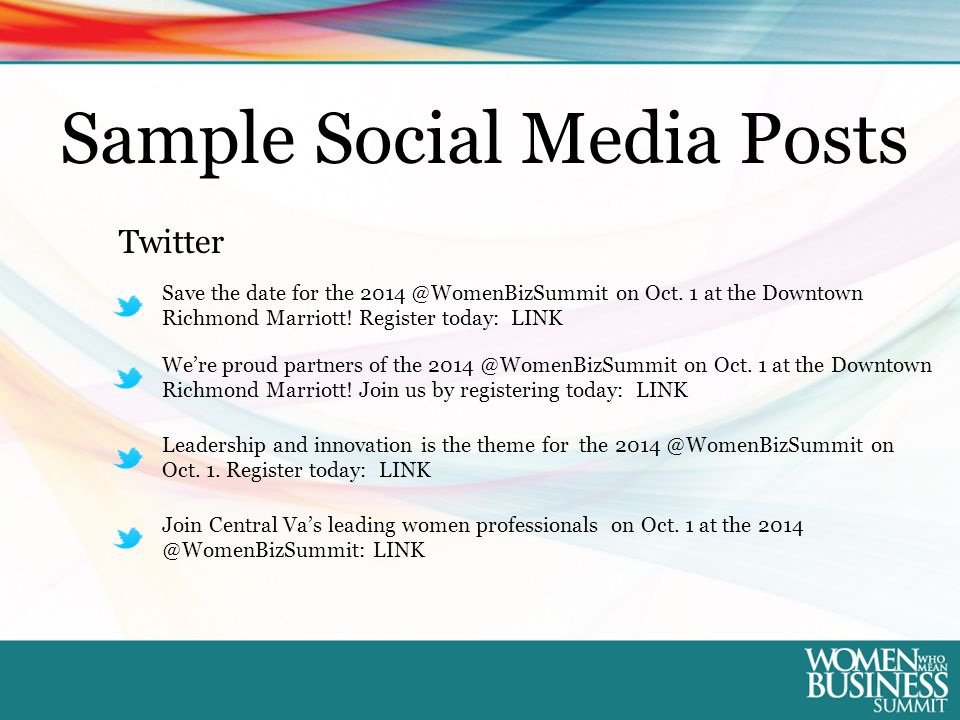 Sample Social Media Posts Twitter We're proud partners of the 2014 @WomenBizSummit on Oct. 1 at the Downtown Richmond Marriott! Join us by registering