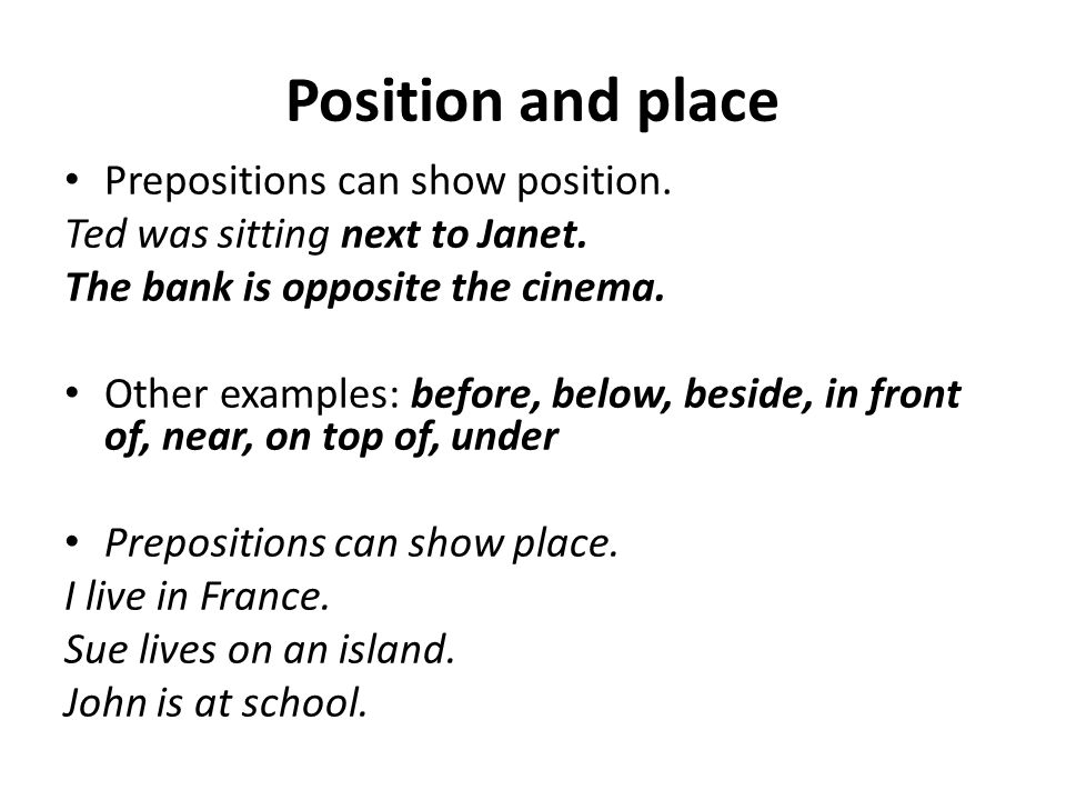 Position and place Prepositions can show position.