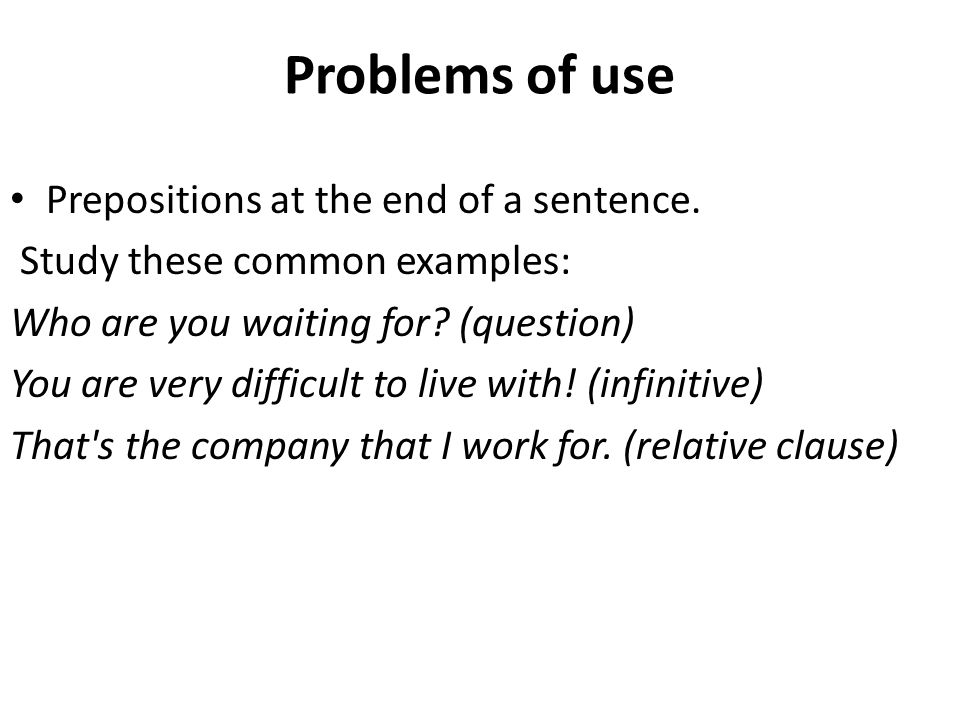Problems of use Prepositions at the end of a sentence.