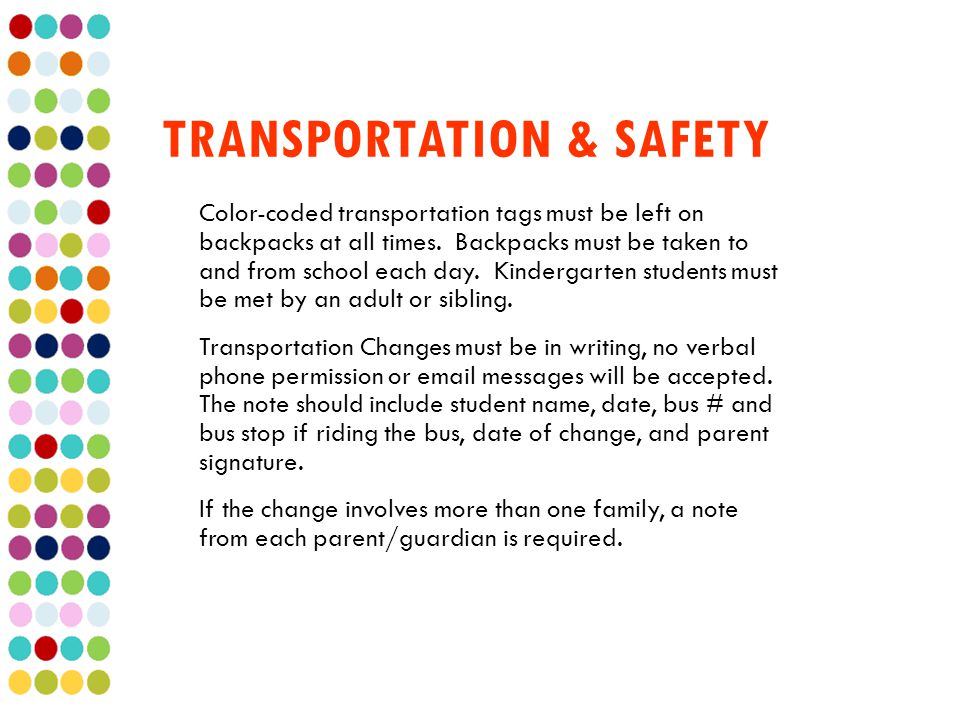 TRANSPORTATION & SAFETY Color-coded transportation tags must be left on backpacks at all times.