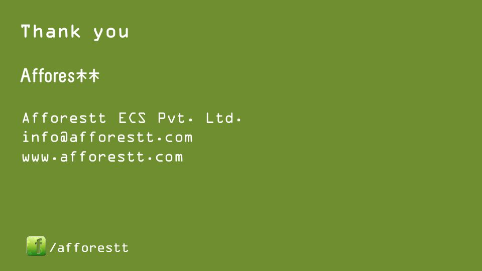 Afforestt ECS Pvt. Ltd. info@afforestt.com www.afforestt.com Thank you /afforestt