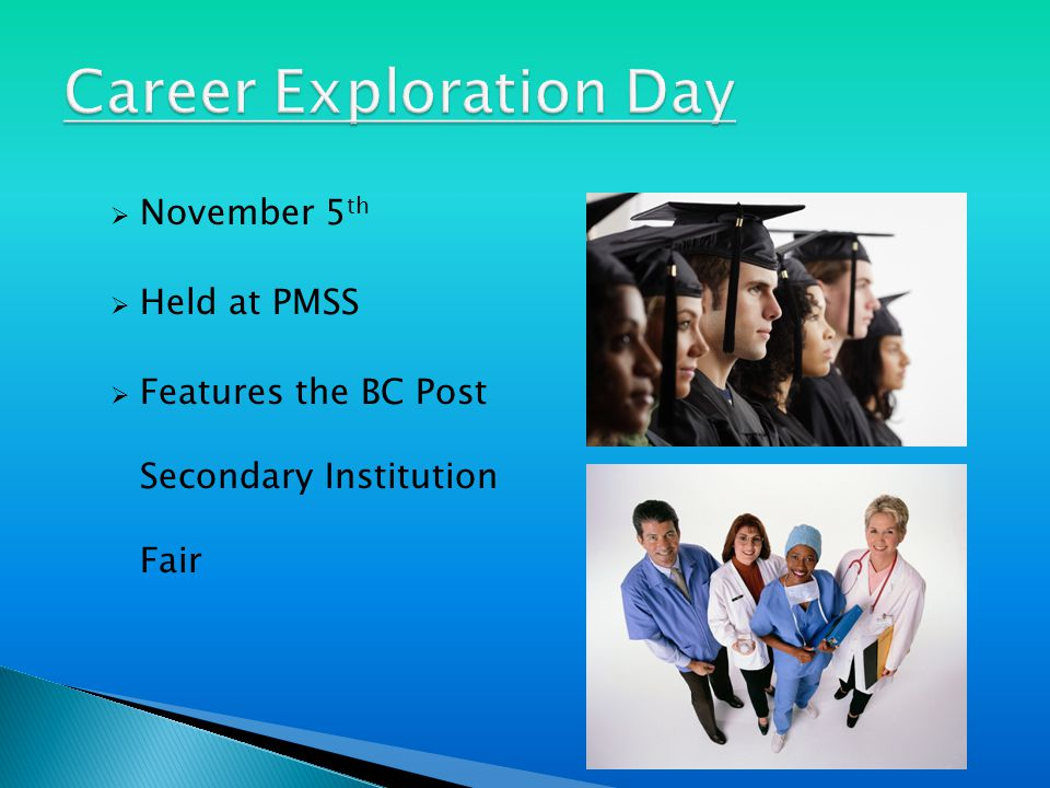  November 5 th  Held at PMSS  Features the BC Post Secondary Institution Fair