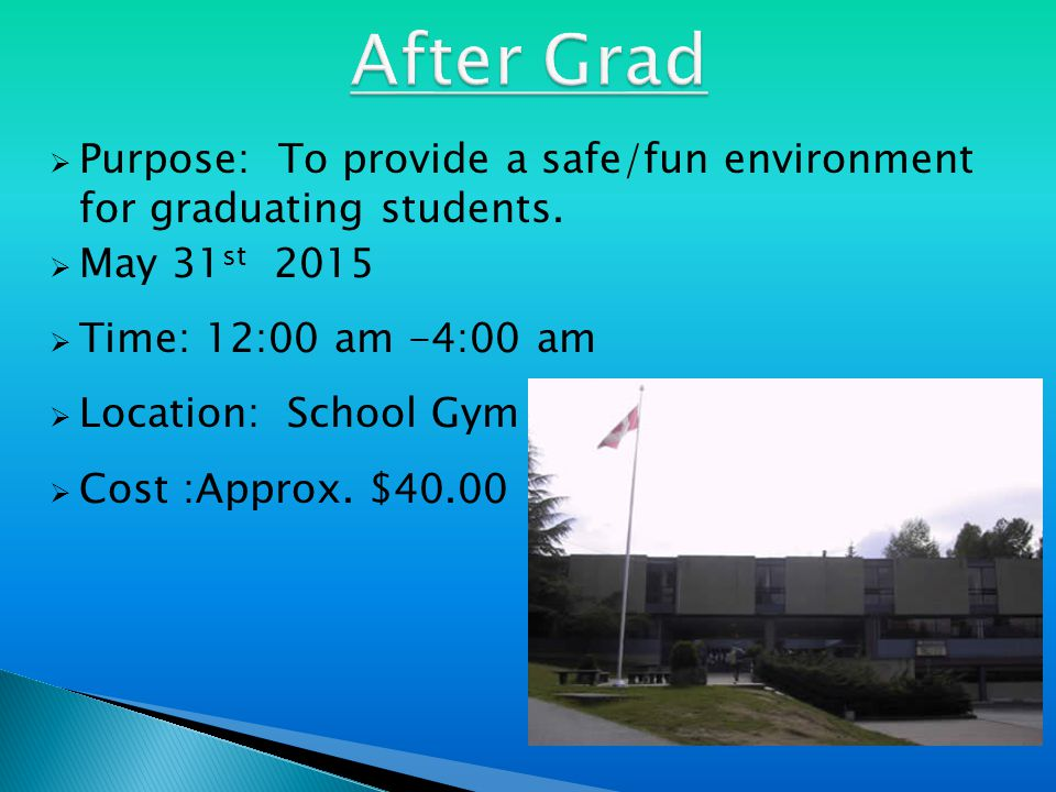  Purpose: To provide a safe/fun environment for graduating students.