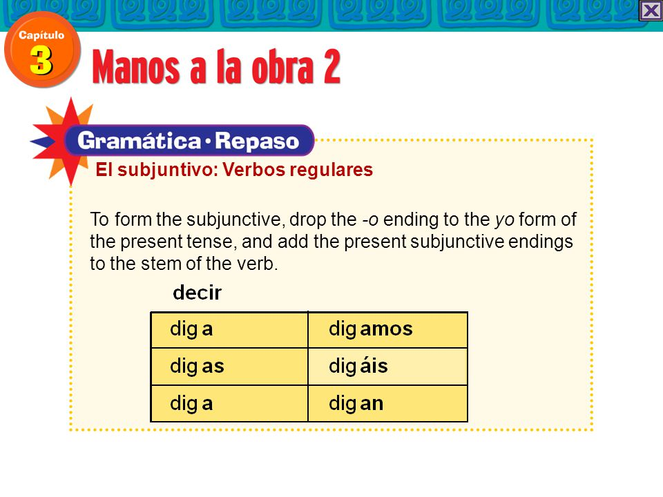To form the subjunctive, drop the -o ending to the yo form of the present tense, and add the present subjunctive endings to the stem of the verb.