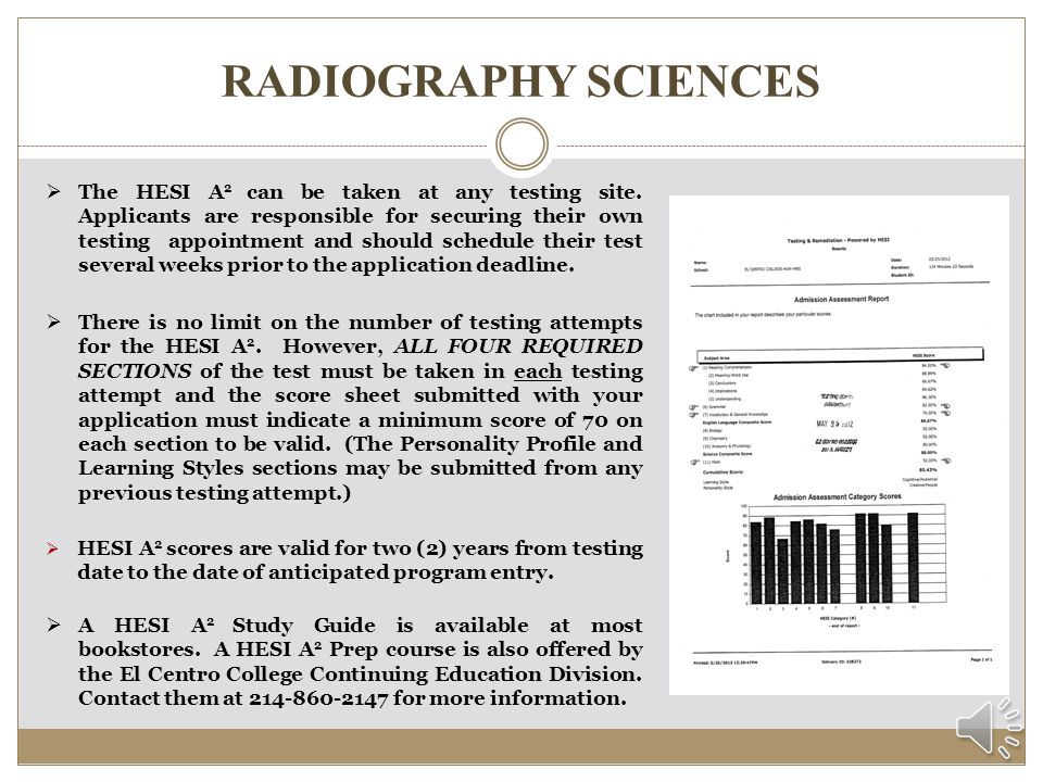 RADIOLOGIC SCIENCES HESI A 2 ASSESSMENT TEST Reading Comprehension Grammar Vocabulary/General Knowledge Math The HESI A 2 is a timed, computerized test which usually takes 3-4 hours to complete.