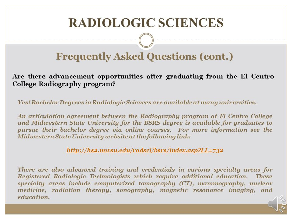 RADIOLOGIC SCIENCES Frequently Asked Questions (cont.) I am going to apply for financial aid.