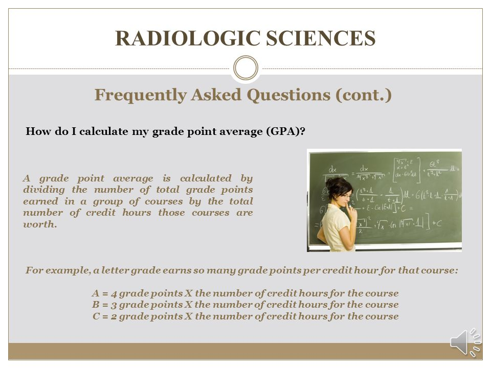 RADIOLOGIC SCIENCES Frequently Asked Questions (cont.) I earned a C in my English course several years ago.